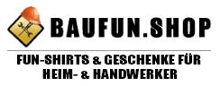 Baufun.Shop - Fun-Shirts und Geschenke für Heim- und Handwerker